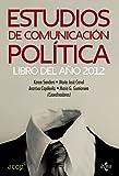 Estudios de comunicación política: Libro del año 2012 (Sociología - Semilla Y Surco)