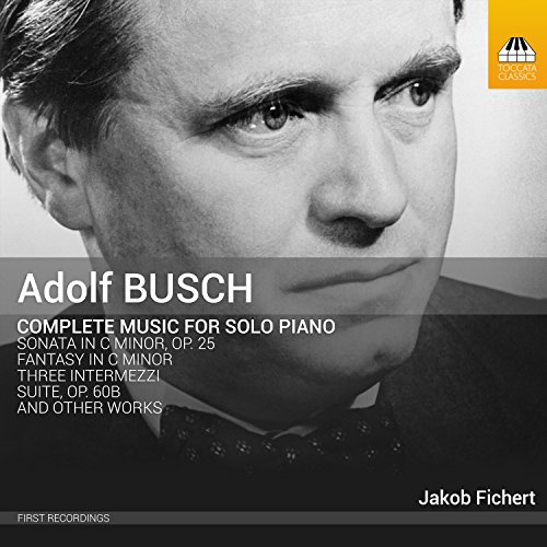 adolf-busch-complete-music-for-solo-piano