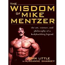 Wisdom of Mike Mentzer by John Little (2005-09-27)