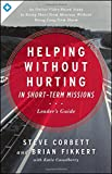 Helping Without Hurting in Short-Term Missions, Leader's Guide