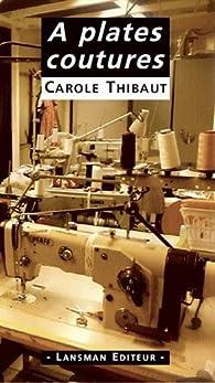 A plates coutures par Carole Thibaut