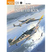 Arctic Bf 109 and Bf 110 Aces (Aircraft of the Aces, Band 124)