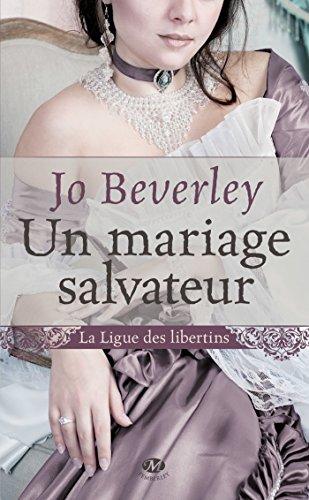 Un mariage salvateur: La Ligue des libertins, T1 par Jo Beverly