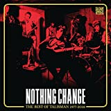 Nothing Change (Best Of Talism