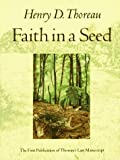 Faith in a Seed: The Dispersion Of Seeds And Other Late Natural History Writings (A Shearwater Book) by Henry D. Thoreau (1993-03-01)