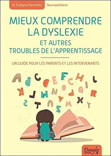 Mieux comprendre la dyslexie : Un guide pour les parents et les intervenants par Evelyne Pannetier