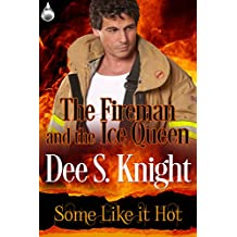 The Fireman and the Ice Queen: Some Like It Hot