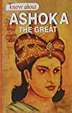 Know About Ashoka the Great