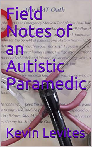 Field Notes of an Autistic Paramedic (English Edition)