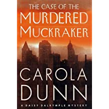 The Case of the Murdered Muckraker: A Daisy Dalrymple Mystery (Daisy Dalrymple Mysteries Book 10) (English Edition)