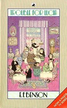 Trouble for Lucia (English Edition) par [Benson, E.F.]