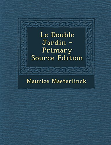 Le Double Jardin - Primary Source Edition
