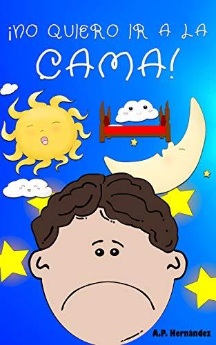 No quiero ir a la cama!: Libro infantil (6 - 9 años). Martín no va ...