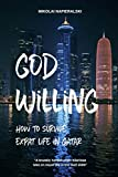 God Willing: How to survive expat life in Qatar