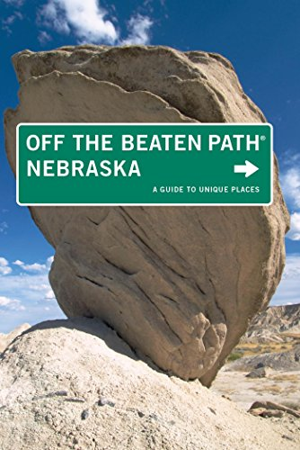 Nebraska Off the Beaten Path: A Guide to Unique Places (Off the Beaten Path Series Book 7) (English Edition)