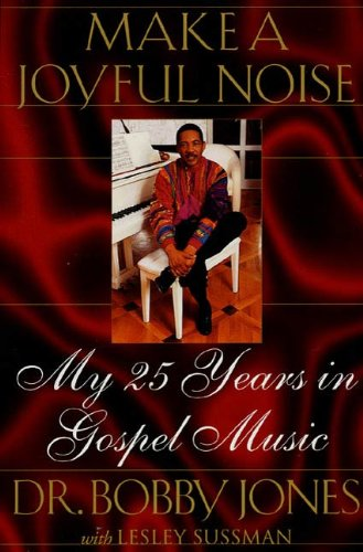 Make a Joyful Noise: My 25 Years in Gospel Music (English Edition)