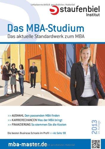 Staufenbiel Das MBA-Studium 2013: Das aktuelle Standardwerk zum MBA