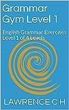 Grammar Gym Level 1: English Grammar Exercises Level 1 of 4 Levels