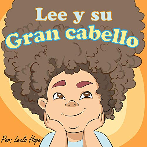 Lee y su gran cabello (Libros para ninos en español [Children's Books in Spanish) nº 2) (Spanish Edition)