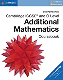 Cambridge IGCSE® and O Level Additional Mathematics Coursebook (Cambridge International IGCSE)