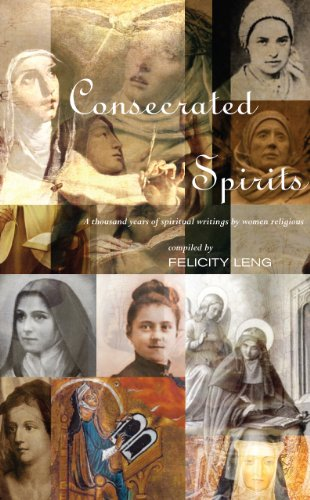 Consecrated Spirits: A Thousand Years of Spiritual Writings by Women Religious (English Edition)