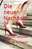 Die neuen Nachbarn 2: Gudruns Odyssee (NB2, Band 1)
