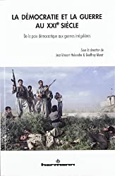 La démocratie et la guerre au XXIe siècle : De la paix démocratique aux guerres irrégulières