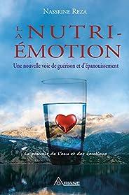 La Nutri-émotion: Une nouvelle voie de guérison et d'épanouisse
