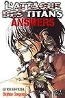 L'Attaque des Titans - Answers : Guide Officiel par Isayama