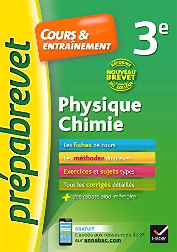 Physique-chimie 3e Nouveau brevet: fiches de cours, exercices et brevets blancs
