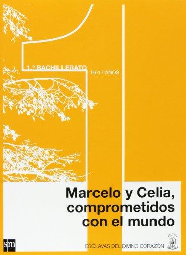Marcelo y Celia, comprometidos con el mundo. 1 Bachillerato. Esclavas del Divino Corazón par Equipo de autores de la Familia Esclavas del Divino Corazón