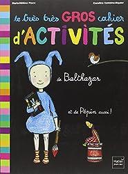 Le très très gros cahier d'activités de Balthazar - pédagogie Montessori