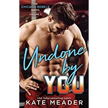 Undone By You (The Chicago Rebels Series)