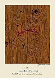 Quarantine (Dead Men's Teeth Book 4)
