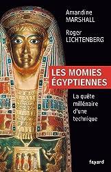 Les momies égyptiennes : La quête millénaire d'une technique (Divers Histoire)