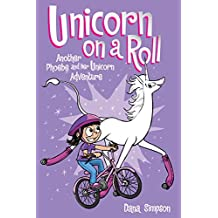 Unicorn on a Roll (Phoebe and Her Unicorn Series Book 2): Another Phoebe and Her Unicorn Adventure (English Edition)