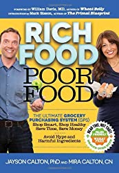 Rich Food Poor Food: The Ultimate Grocery Purchasing System (GPS) by Mira Calton (2013-02-26)