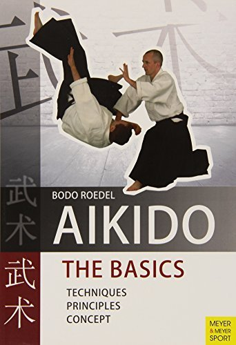 Aikido: The Basics by Bodo Roedel (2010) Paperback