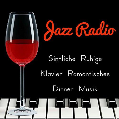 he Ruhige Klavier Romantisches Dinner Musik für Tiefenentspannung mit Jazz Lounge Chillout Geräusche ()