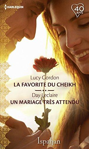 La favorite du Cheikh - Un mariage très attendu (Ispahan)