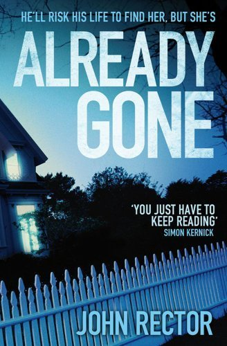 Already Gone by Rector, John (2011) Paperback