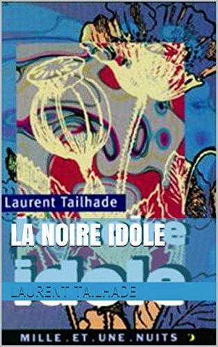La Noire Idole par Laurent Tailhade