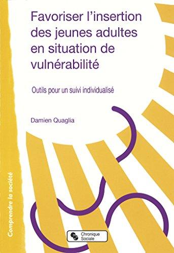 Favoriser l'insertion des jeunes adultes en situation de vulnérabilité : Outils pour un suivi individualisé