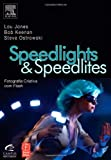 Speedlights and Speedlites: Creative Flash Photography at the Speed of Light (Paperback) - Common