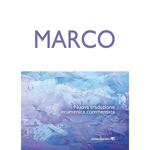 Marco. Nuova Traduzione Ecumenica Commentata