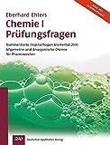 Chemie I - Prüfungsfragen 1997-2010: Originalfragen mit Antworten zur allgemeinen und anorganischen Chemie des 1. Abschnitts der Pharmazeutischen Prüfung (Wissen und Praxis) - Eberhard Ehlers