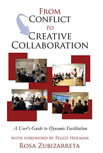 from-conflict-to-creative-collaboration-a-users-guide-to-dynamic-facilitation-english-edition
