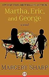 Martha, Eric, and George: A Novel (The Martha Novels)