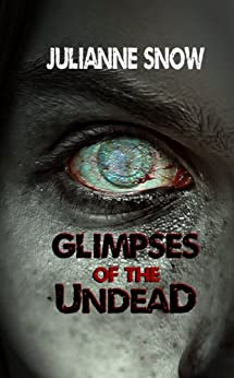Glimpses of the Undead by [Snow, Julianne]