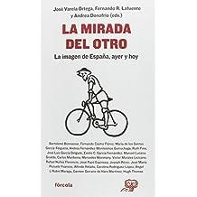 La mirada del otro. La imagen de España, ayer y hoy (Señales)